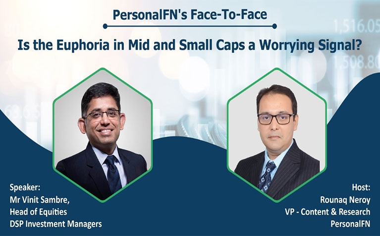Face to Face with Mr Vinit Sambre, Head of Equities at DSP Mutual Fund